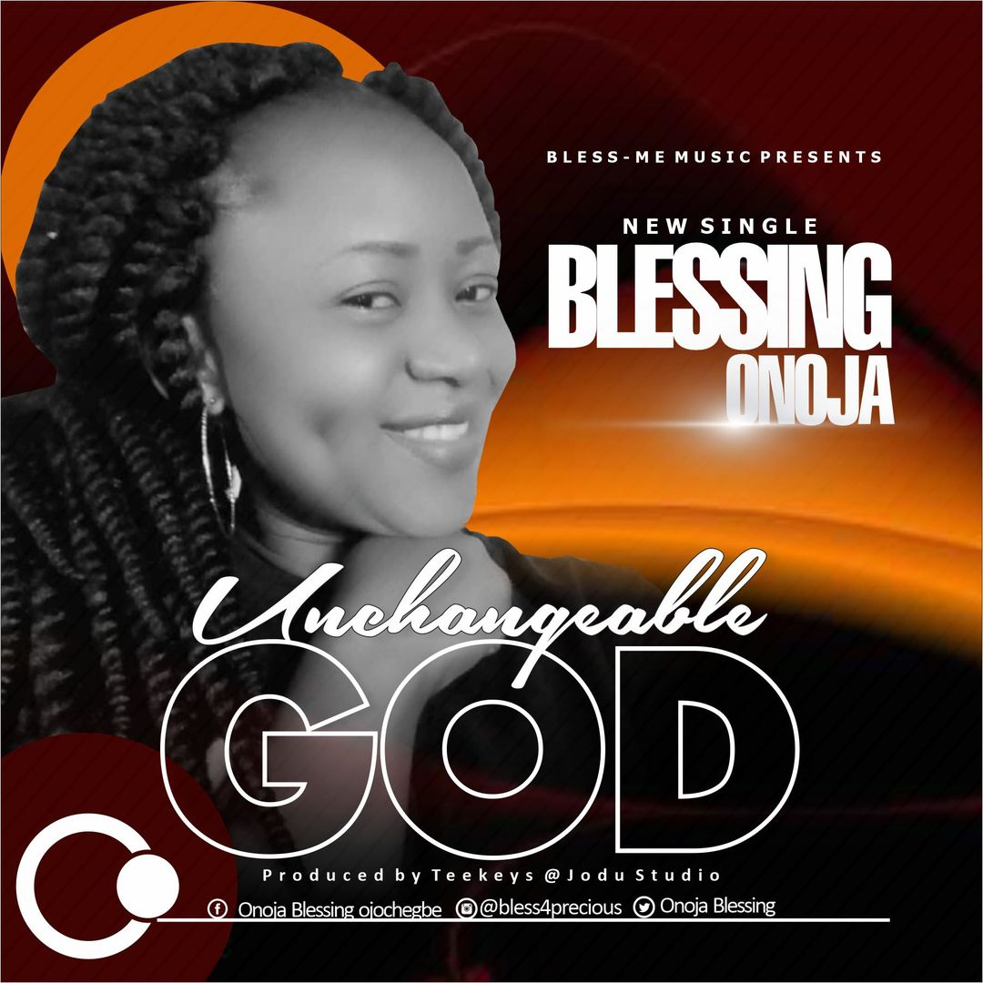 Blessing Onoja - Unchangeable God