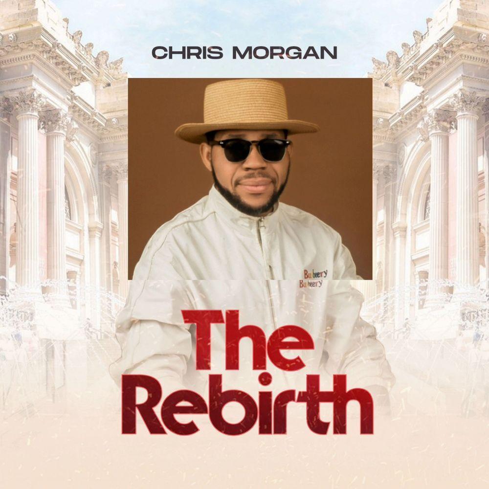 Chris Morgan - The Rebirth