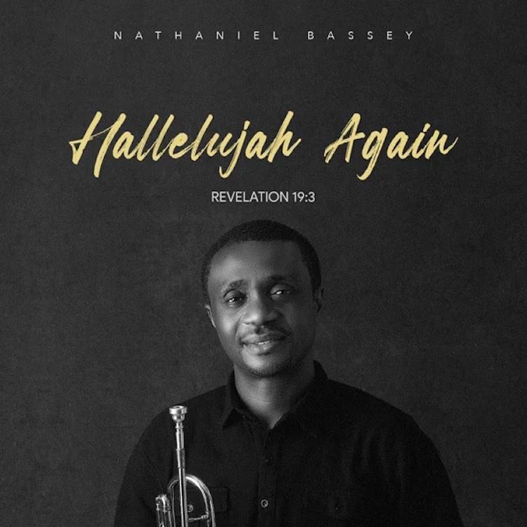 ALBUM: Nathaniel Bassey - Hallelujah Again