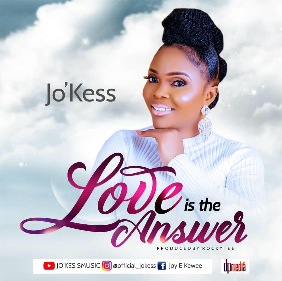 Jo'Kess - Love Is The Answer