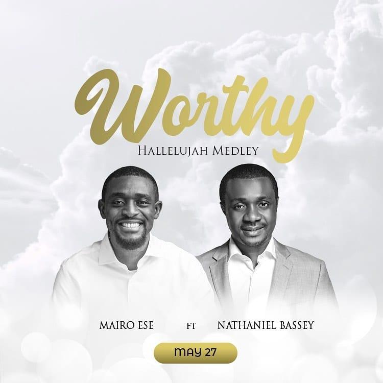 Mairo Ese ft. Nathaniel Bassey - Worthy/Halleluyah Medley