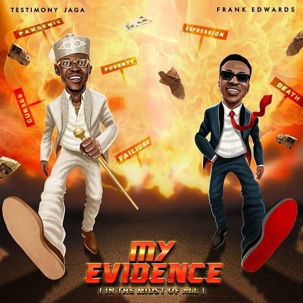 Testimony Jaga Ft. Frank Edwards - My Evidence
