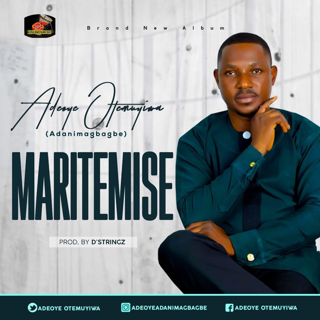 Adeoye Otemuyiwa Adanimagbagbe - Maritemise