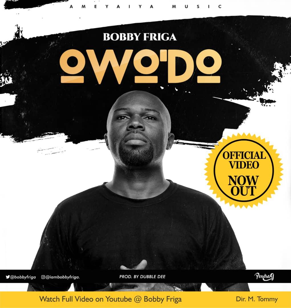 Bobby Friga – Owo'Do (That Man)