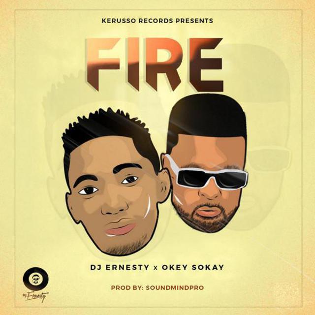 DJ Ernersty Ft. Okey Sokay - Fire