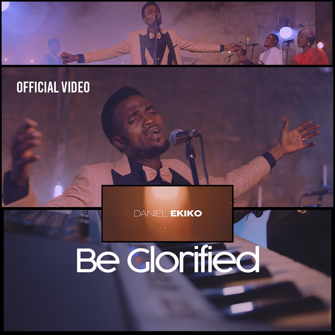 Daniel Ekiko - Be Glorified