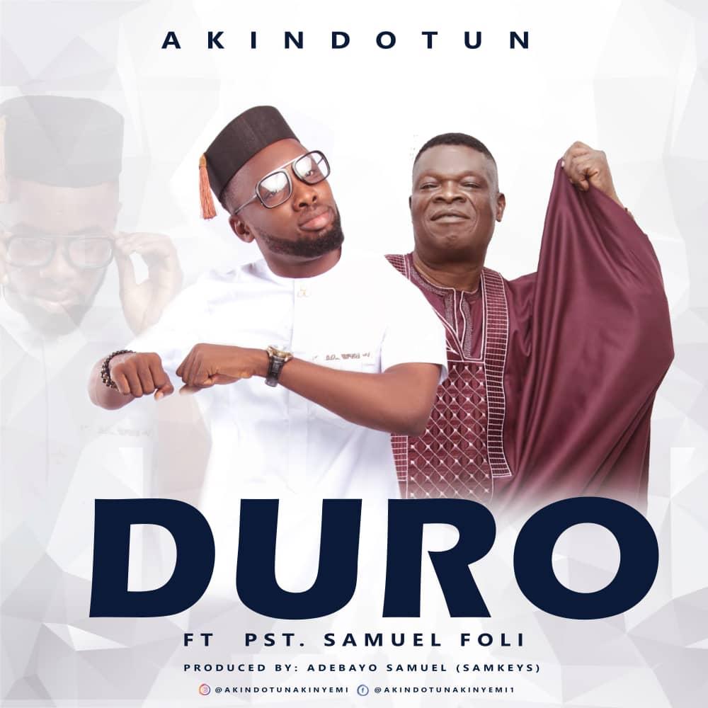 Duro - Akindotun ft Samuel Foli