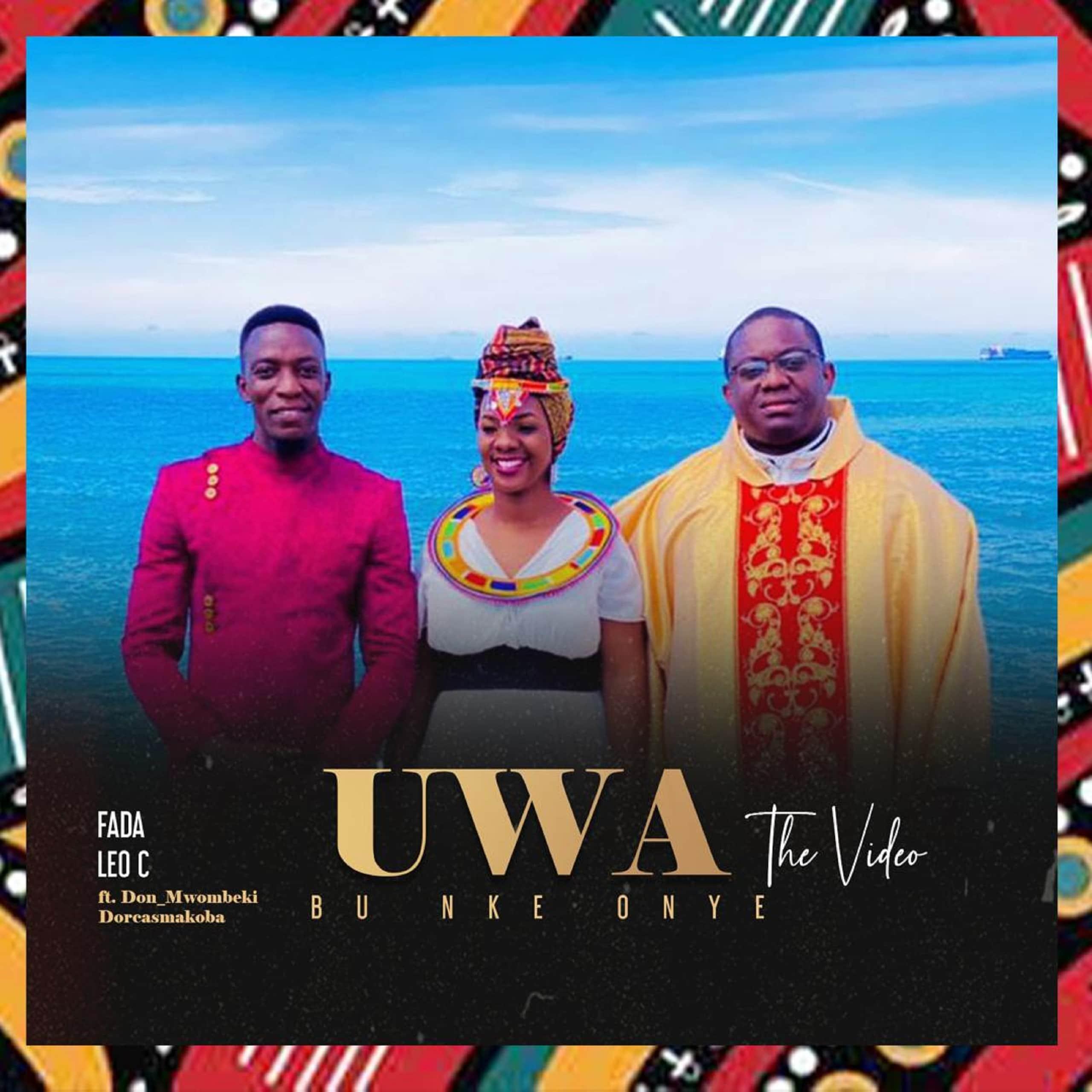 Fada Leo C Ft. Don_Mwombeki & Dorcasmakoba - Uwa