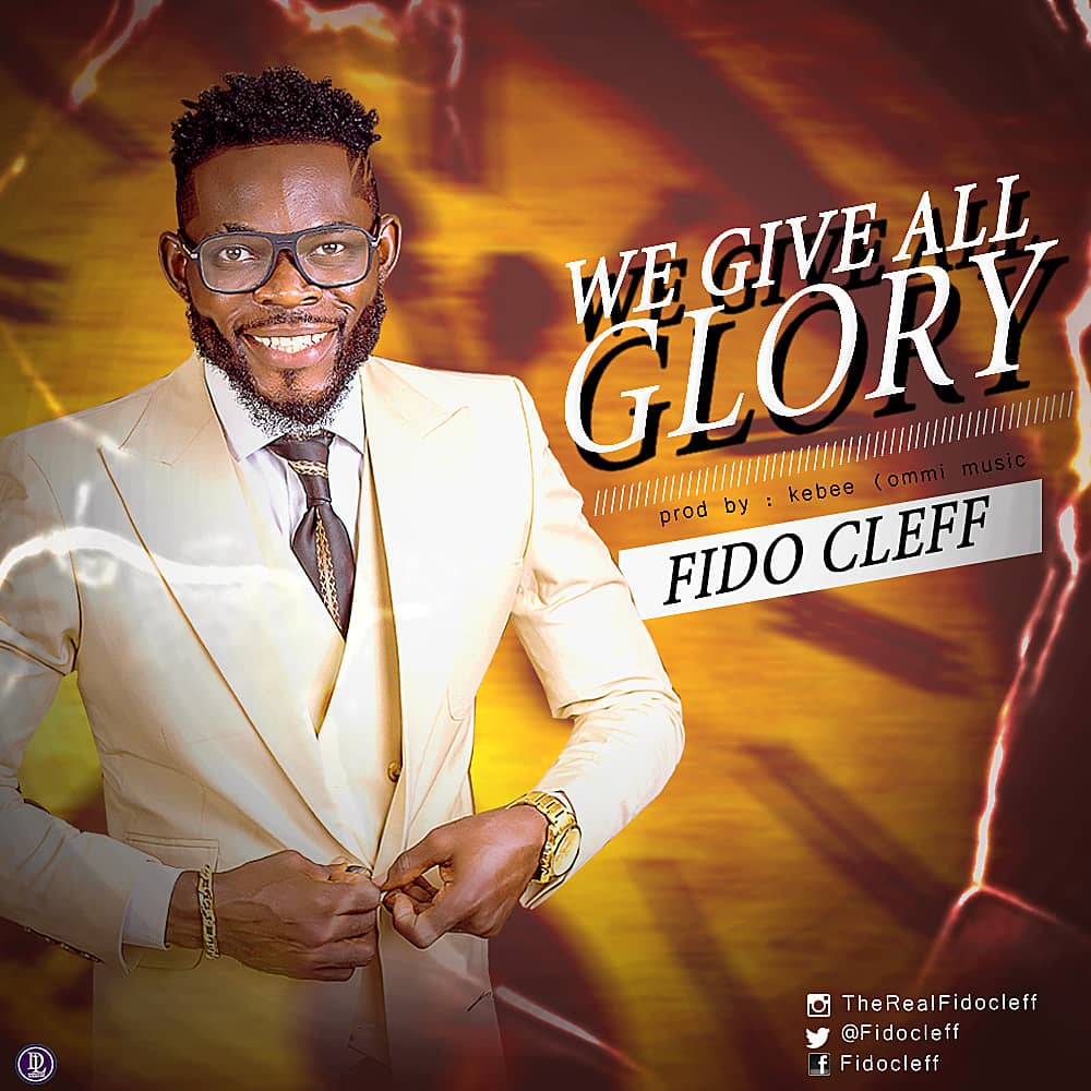 Fido Cleff - We Give You All Glory