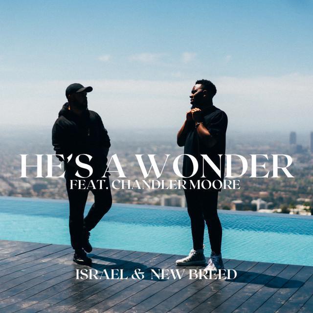 Israel Houghton Ft. Chandler Moore - He's A Wonder