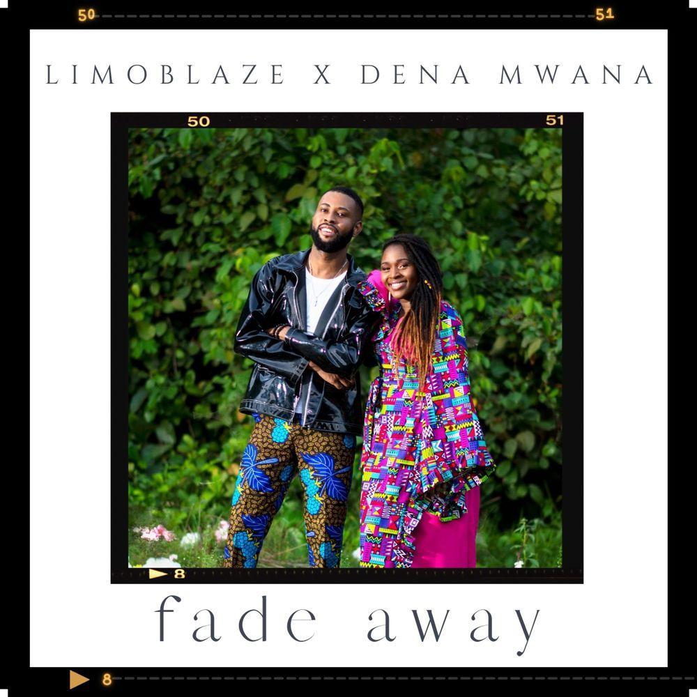Limoblaze ft. Dena Mwana - Fade Away