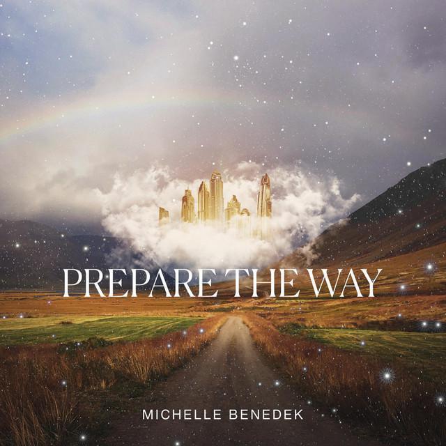 Michelle Benedek - Prepare The Way\