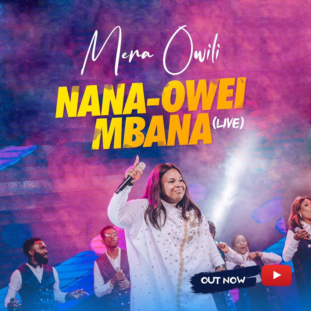 Mera Owili - Nana Owei Mbana (Live)