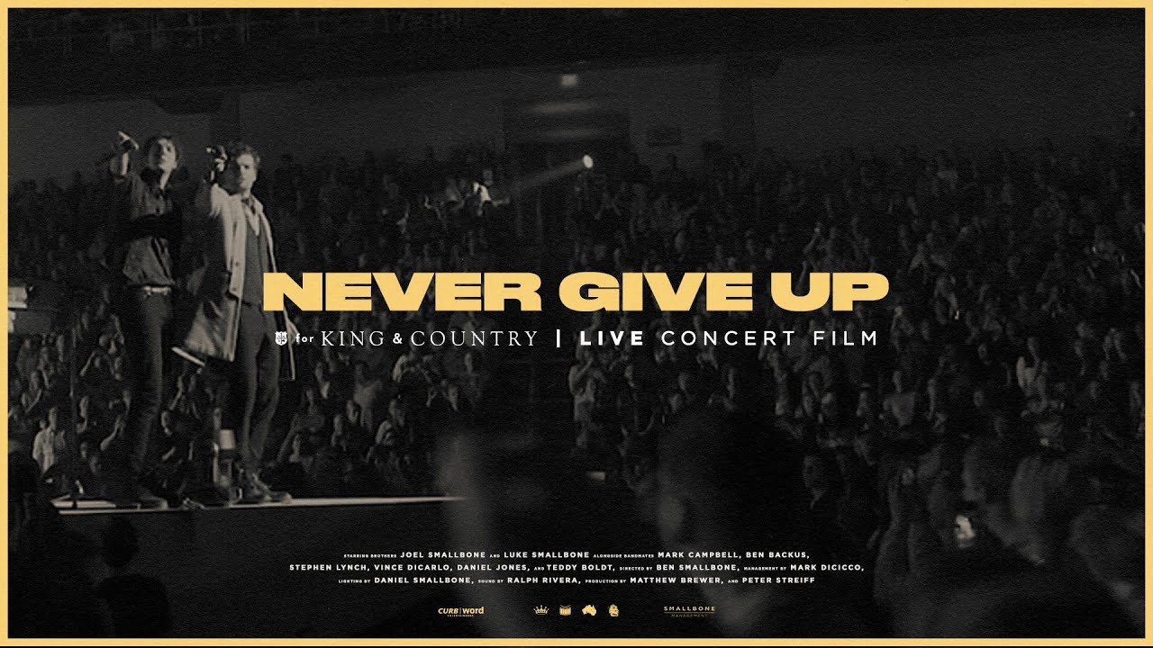 NEVER GIVE UP FOR KING & COUNTRY]