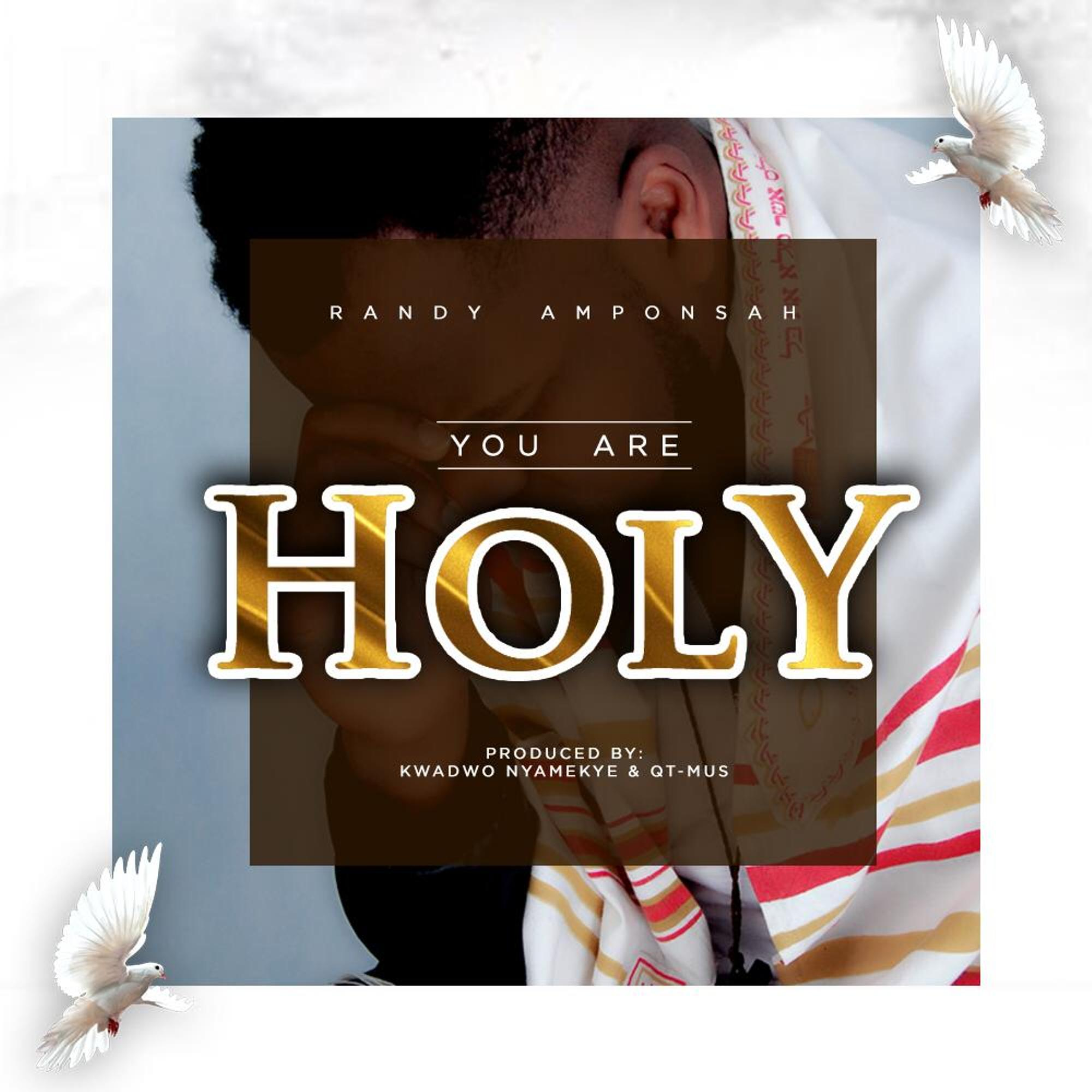Randy Anponsah - You Are Holy