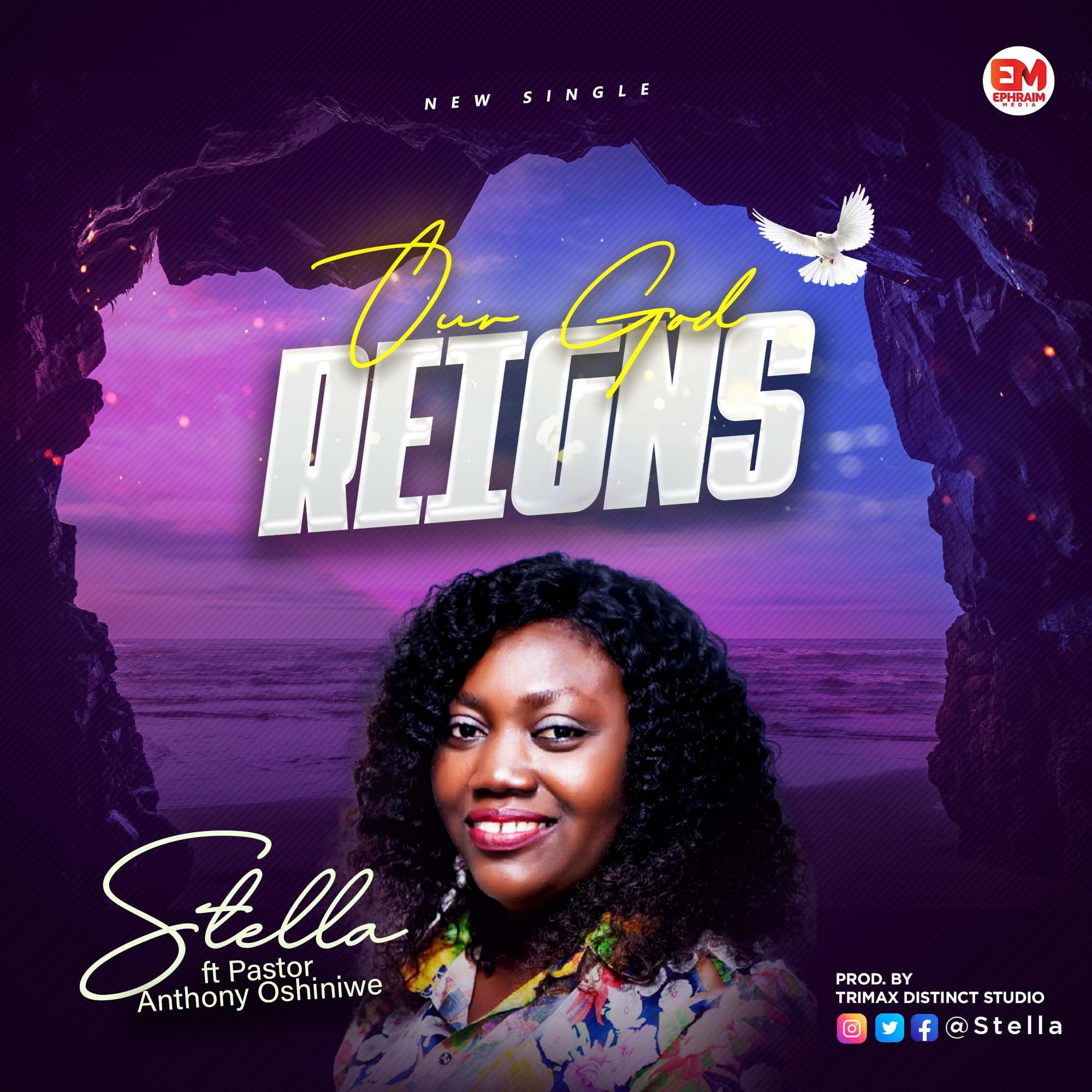 Stella - Our God Reigns