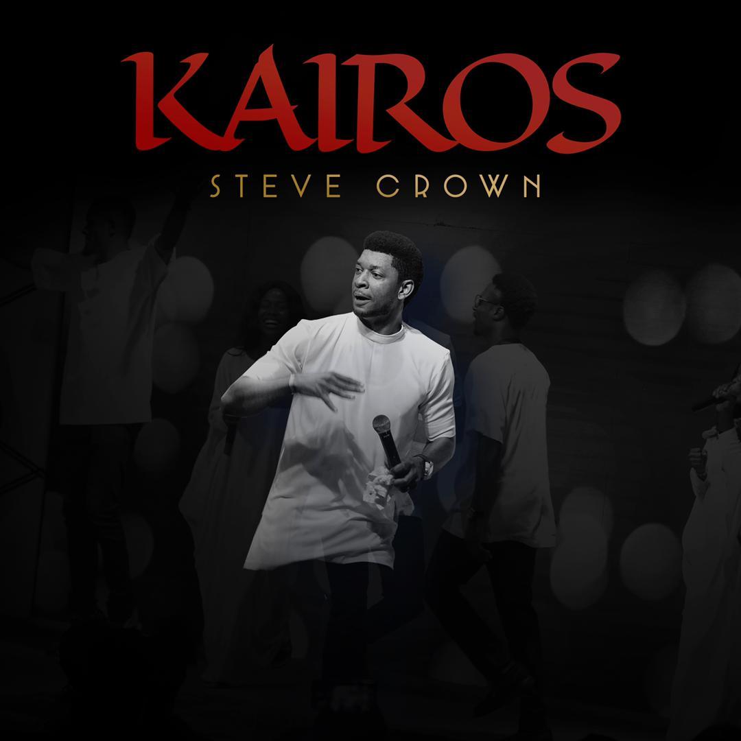 ALBUM: Steve Crown - Kairos