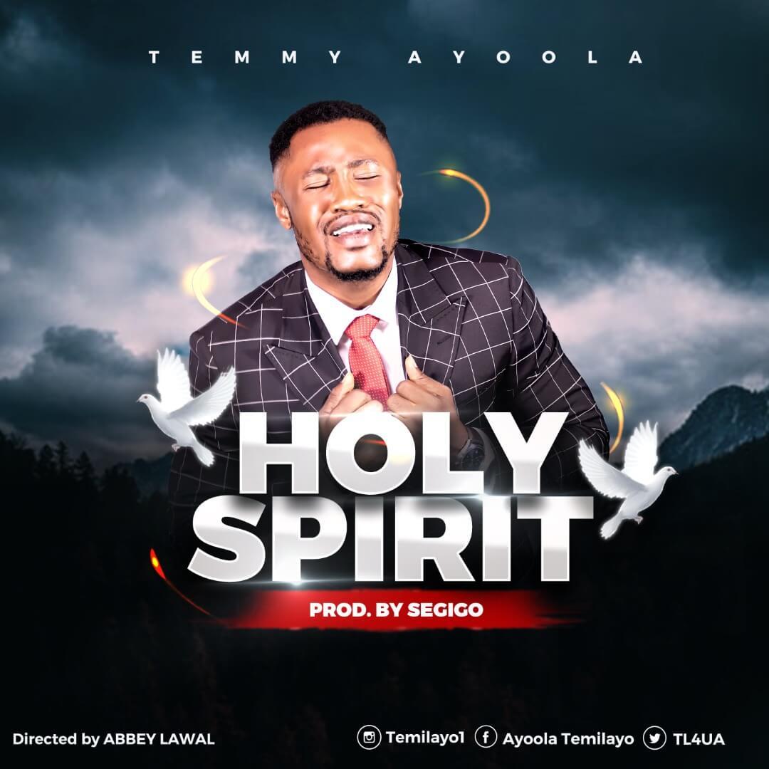 Temmy Ayoola-Holy Spirit
