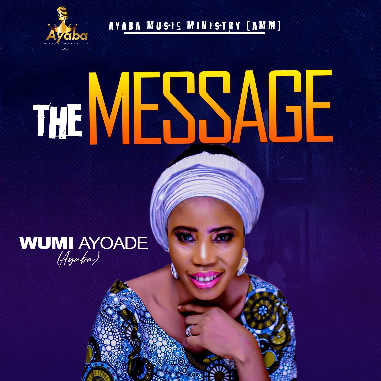 Wumi Ayoade Ayaba Jesu - Message