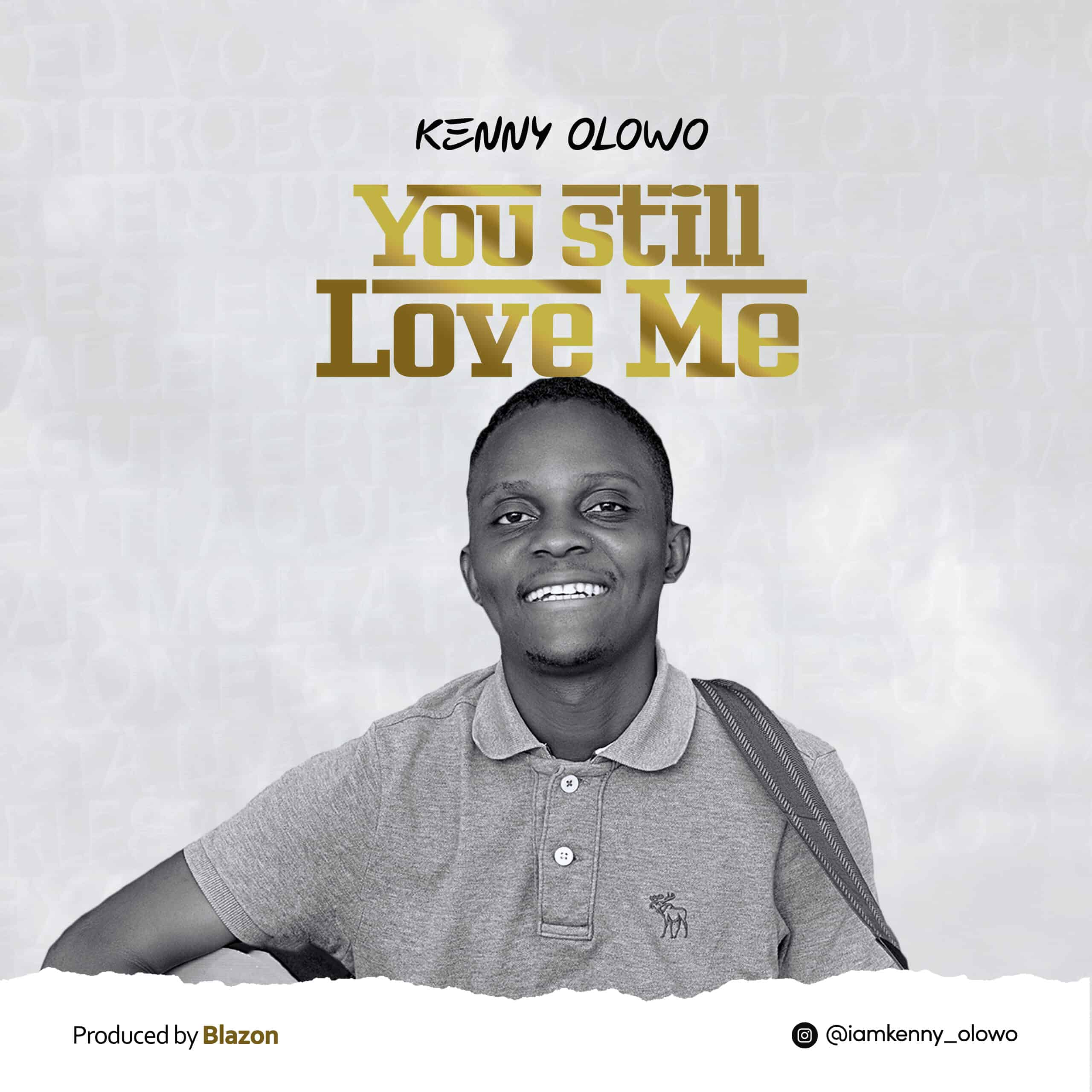Kenny Olowo You Still Love Me
