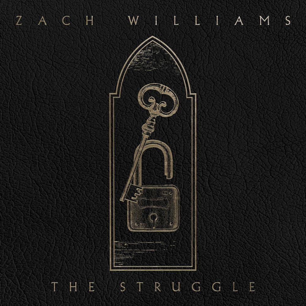 Zach Williams - The Struggle