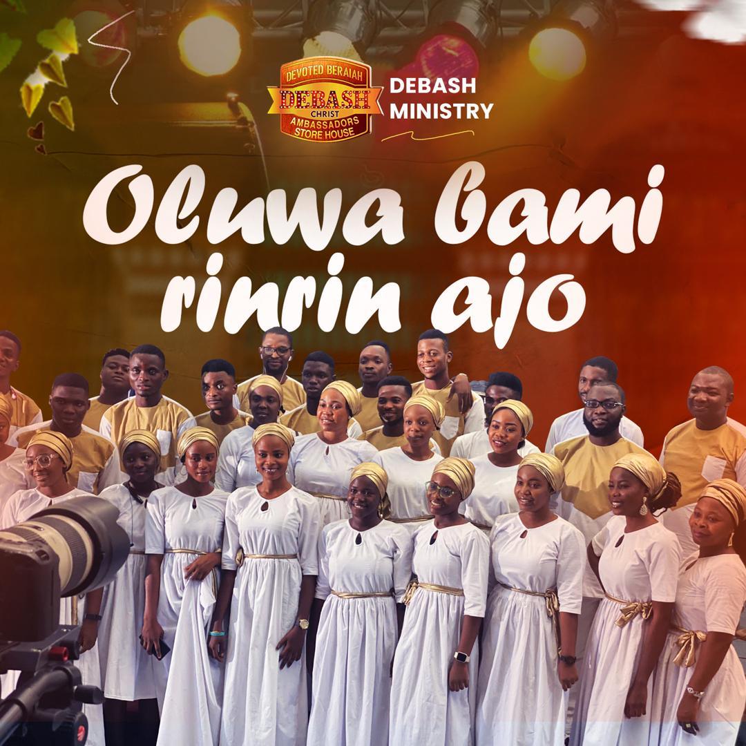 """Debash - """"Oluwa Bami Rinrin Ajo"""" (Ft. Elijah Daniel Omo Majemu)"""