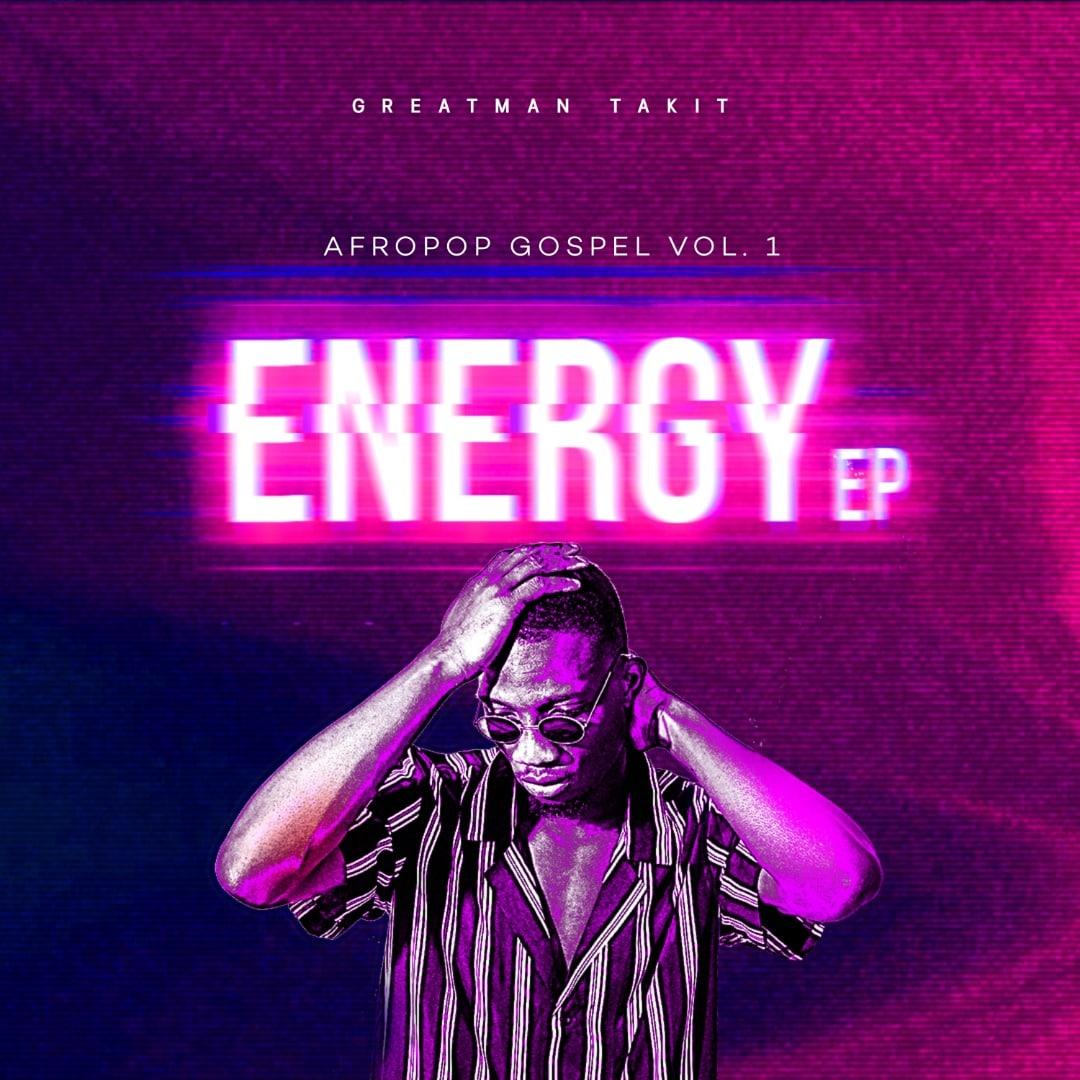 EP: Greatman Takit - Energy