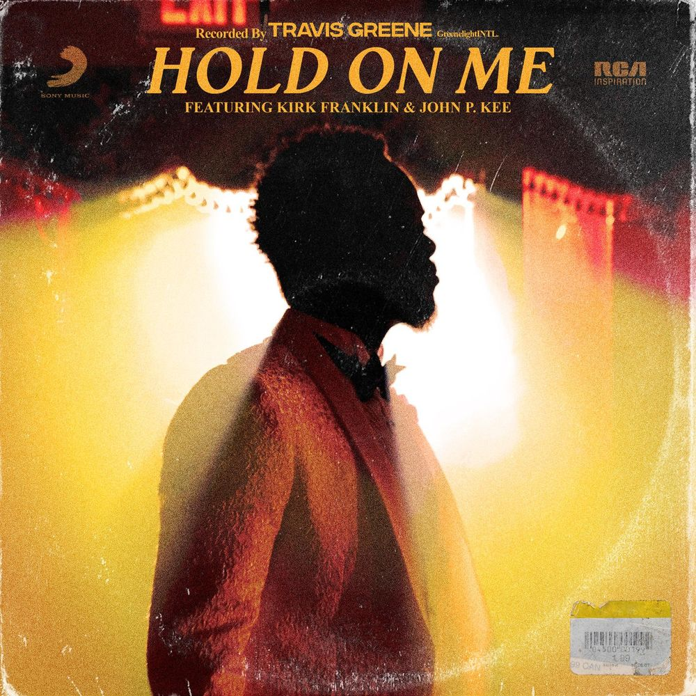 Travis Greene - Hold On Me (ft. Kirk Franklin and John P.Kee)