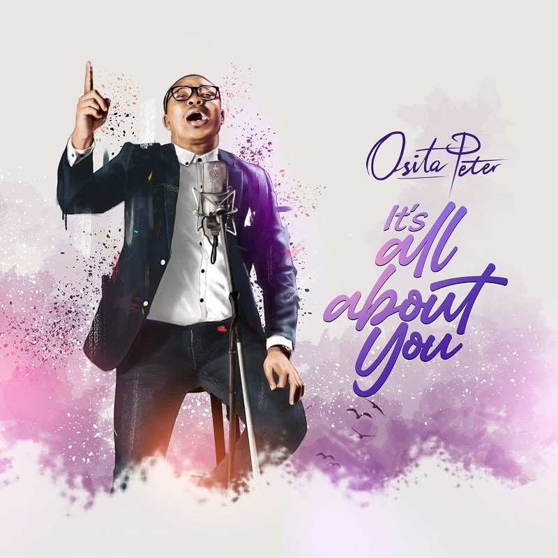 Osita Peter - It's All About You