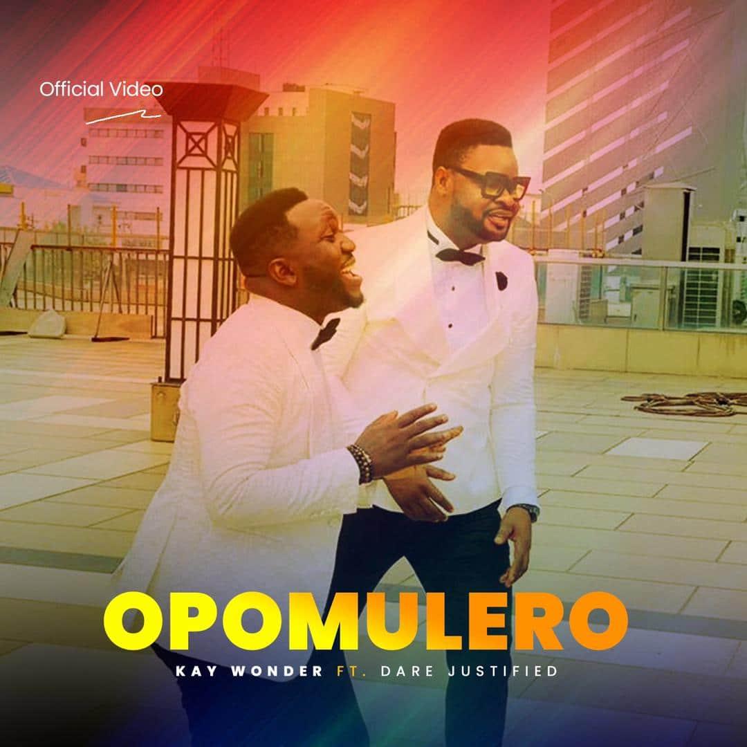 VIDEO: Kay Wonder Ft. Dare Justified - Opomulero