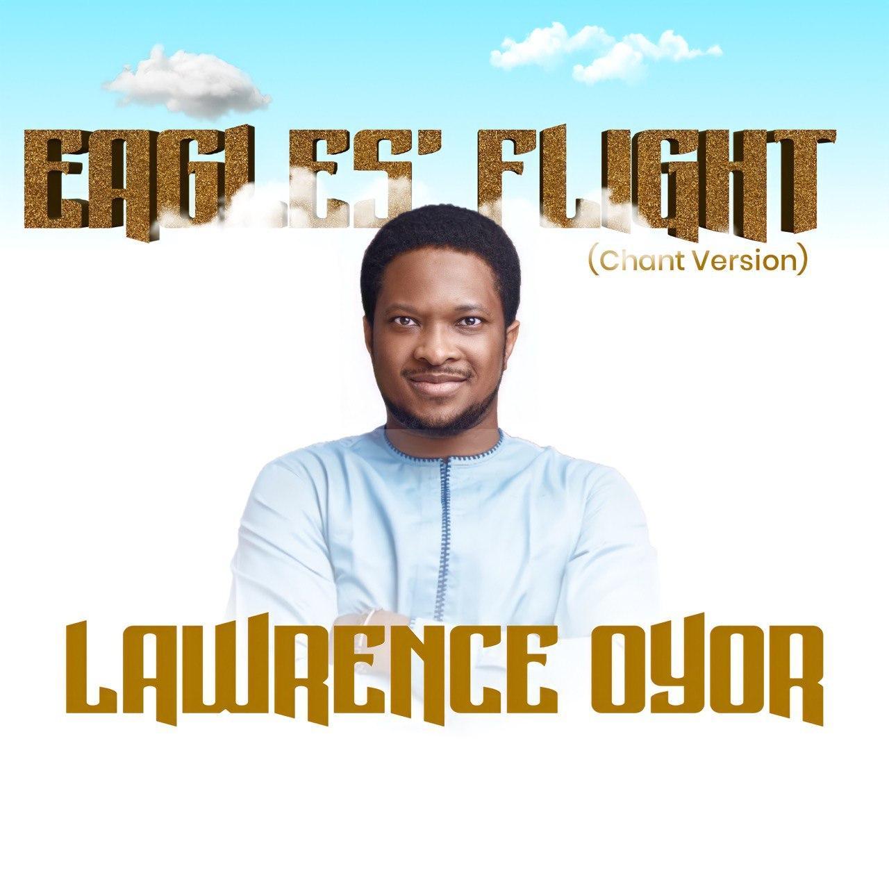 Lawrence Oyor Eagles Flight Chanrt Version