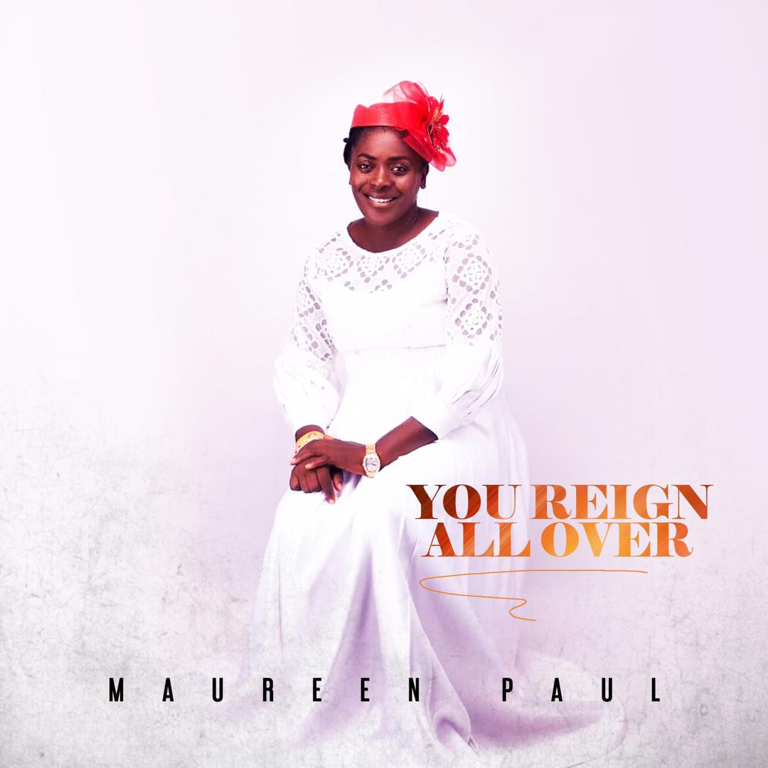 Maureen Paul - You Reign All Over