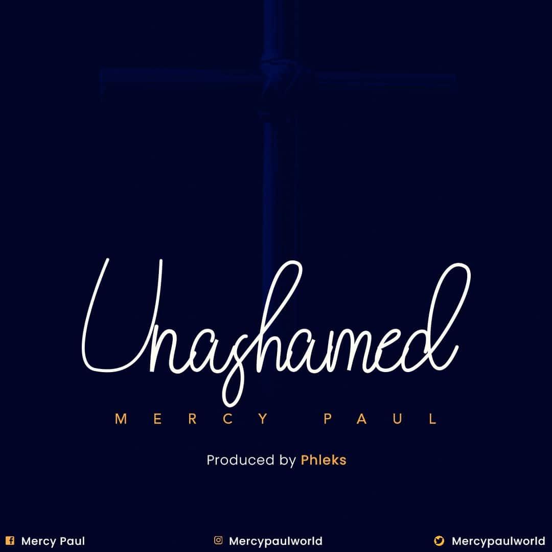 Mercy Paul - Unashamed