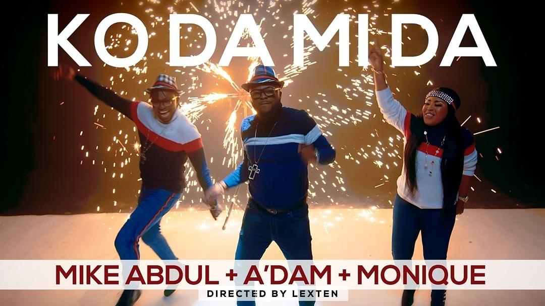 Mike AbduL + A'DAM + MoniQue - KO DA MI DA