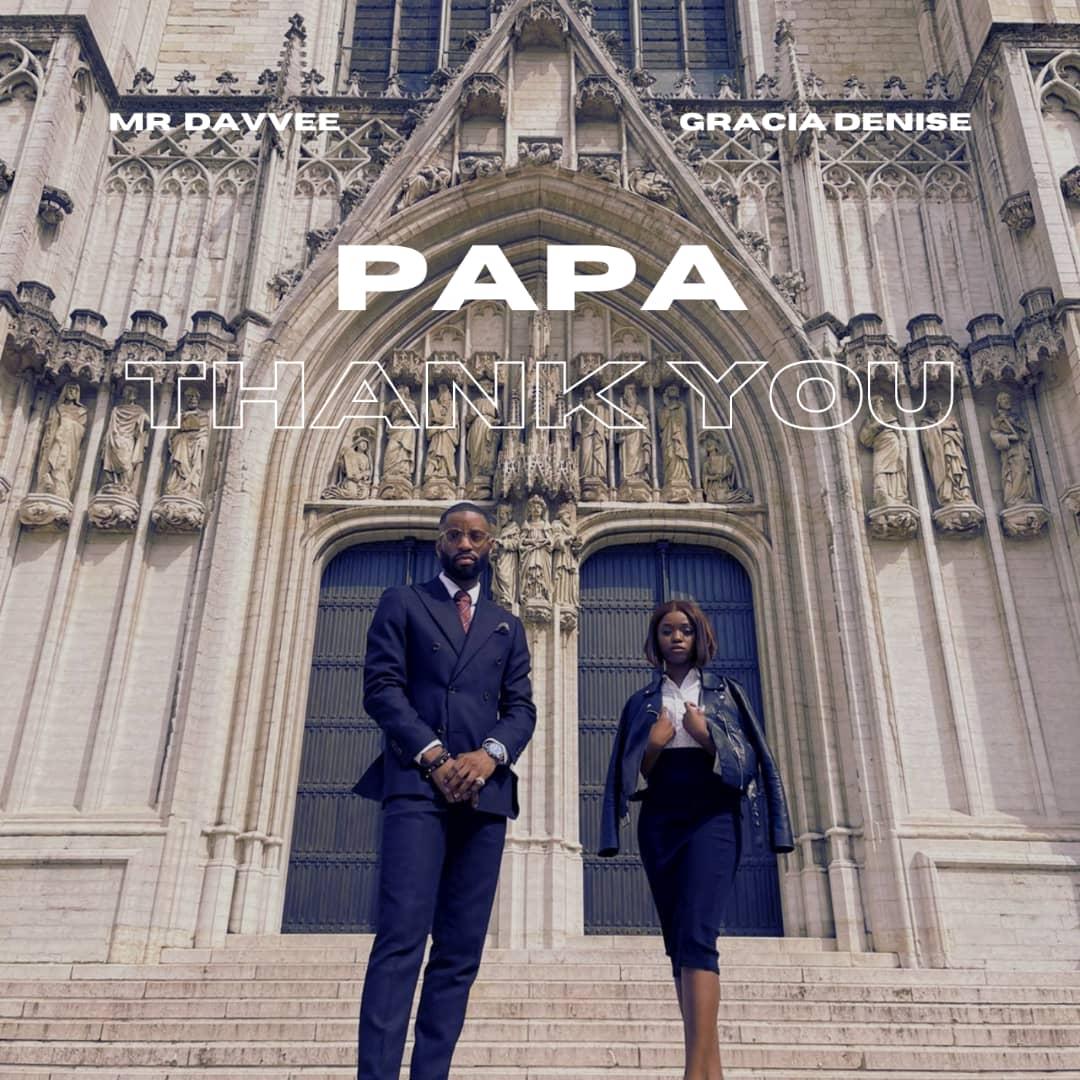 Mr Davvee - Papa Thank You (ft. Gracia Denise)