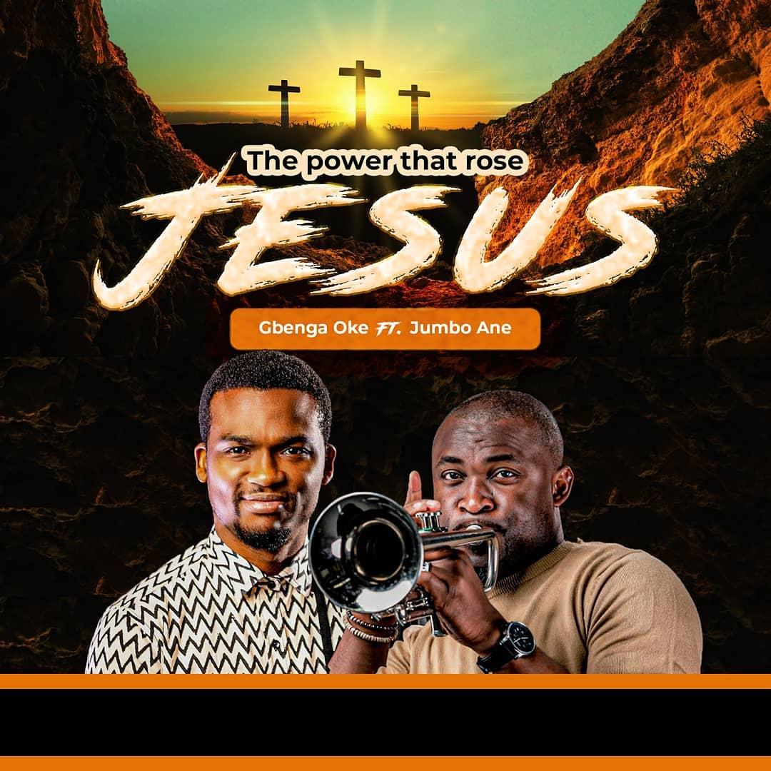 Gbenga Oke Ft. Jumbo Ane - Power That Rose Jesus