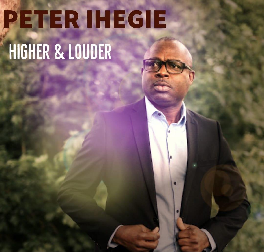 Peter Ihegie - Higher and Louder