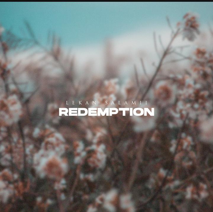 Lekan Salamii – Redemption
