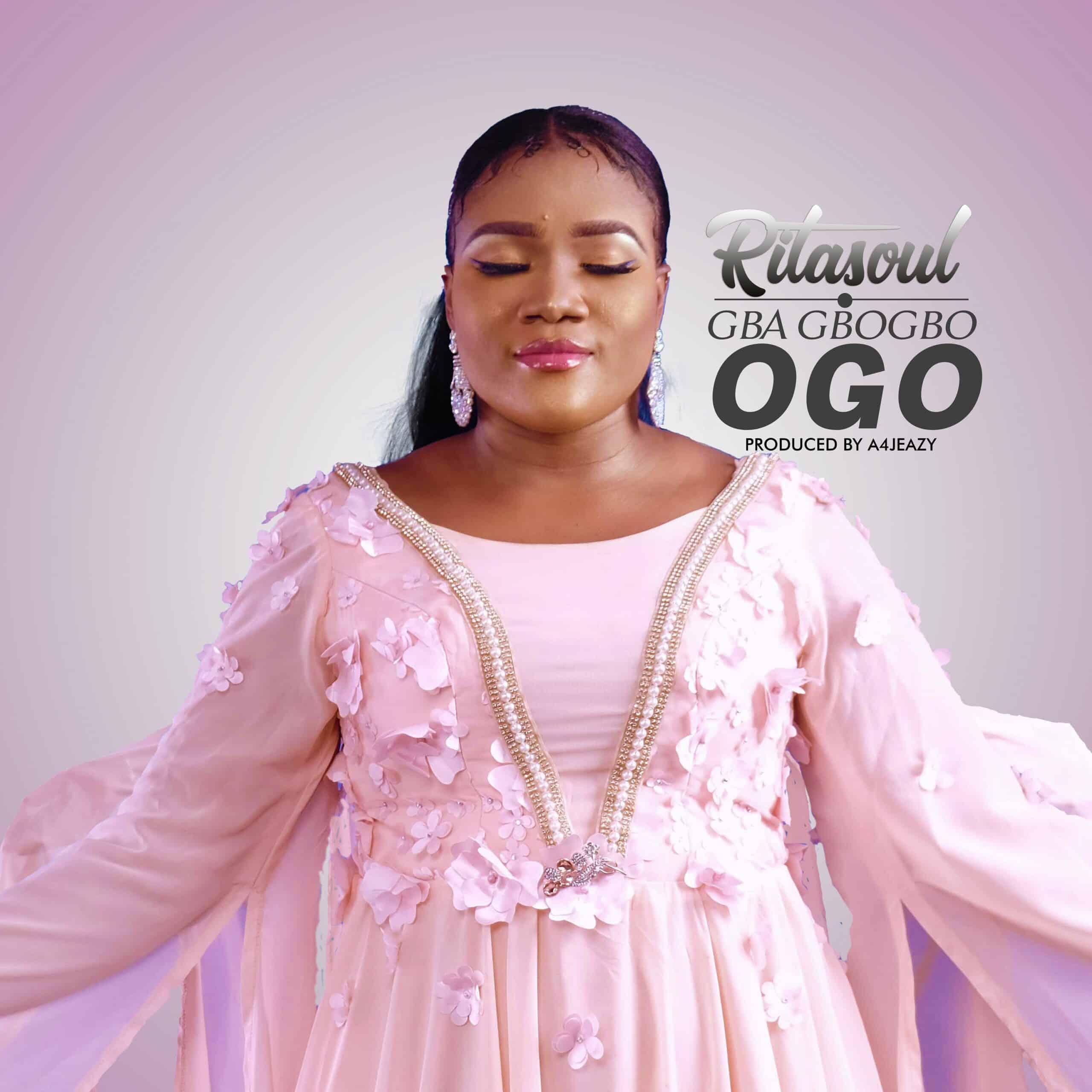 Ritasoul - Gba Gbogbo Ogo