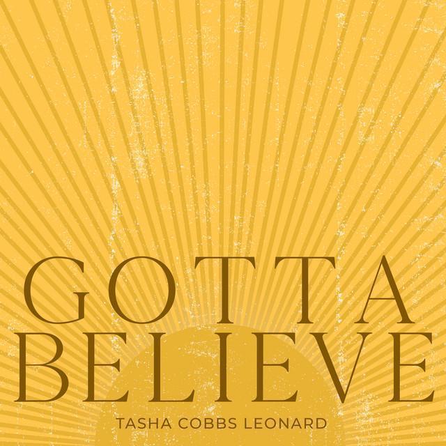 Tasha Cobbs - Gotta Believe