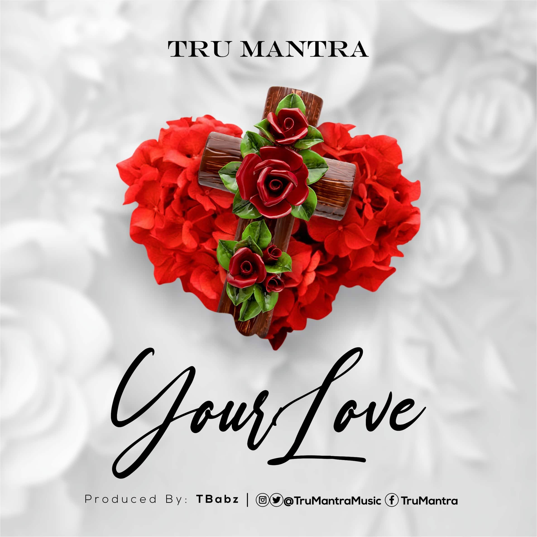 Tru Mantra - Your Love