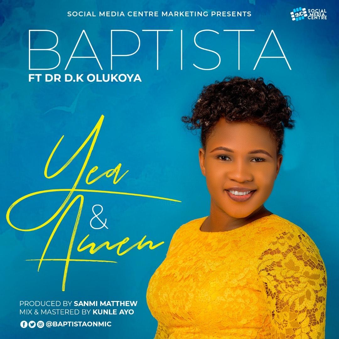 Baptista Ft. Dr D.K Olukoya - Yea And Amen