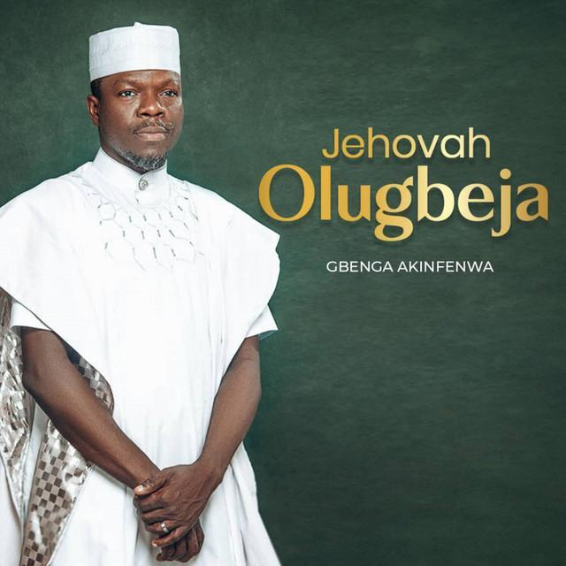 ALBUM Gbenga Akinfenwa - Jehovah Olugbeja