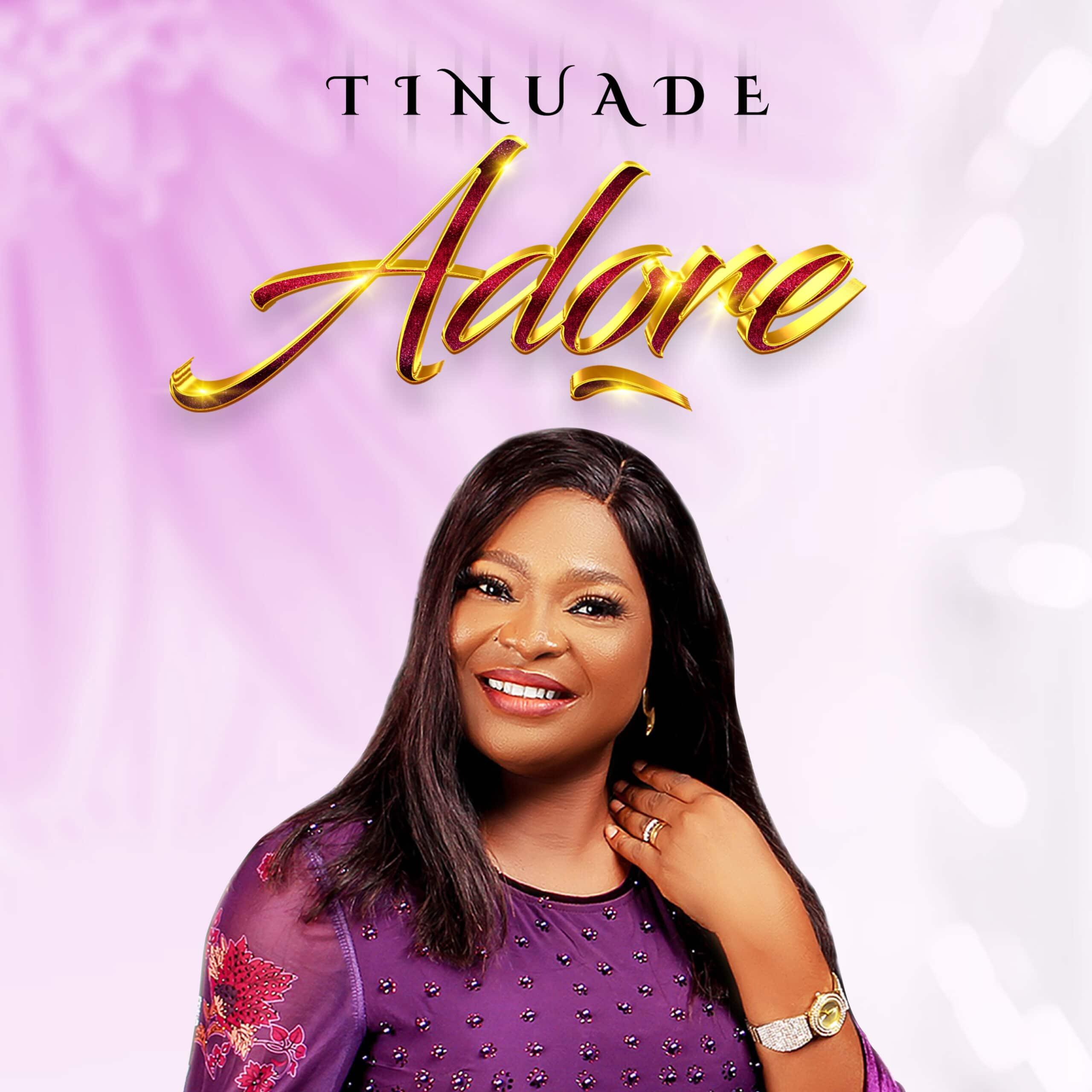 ALBUM: Tinuade - Adore