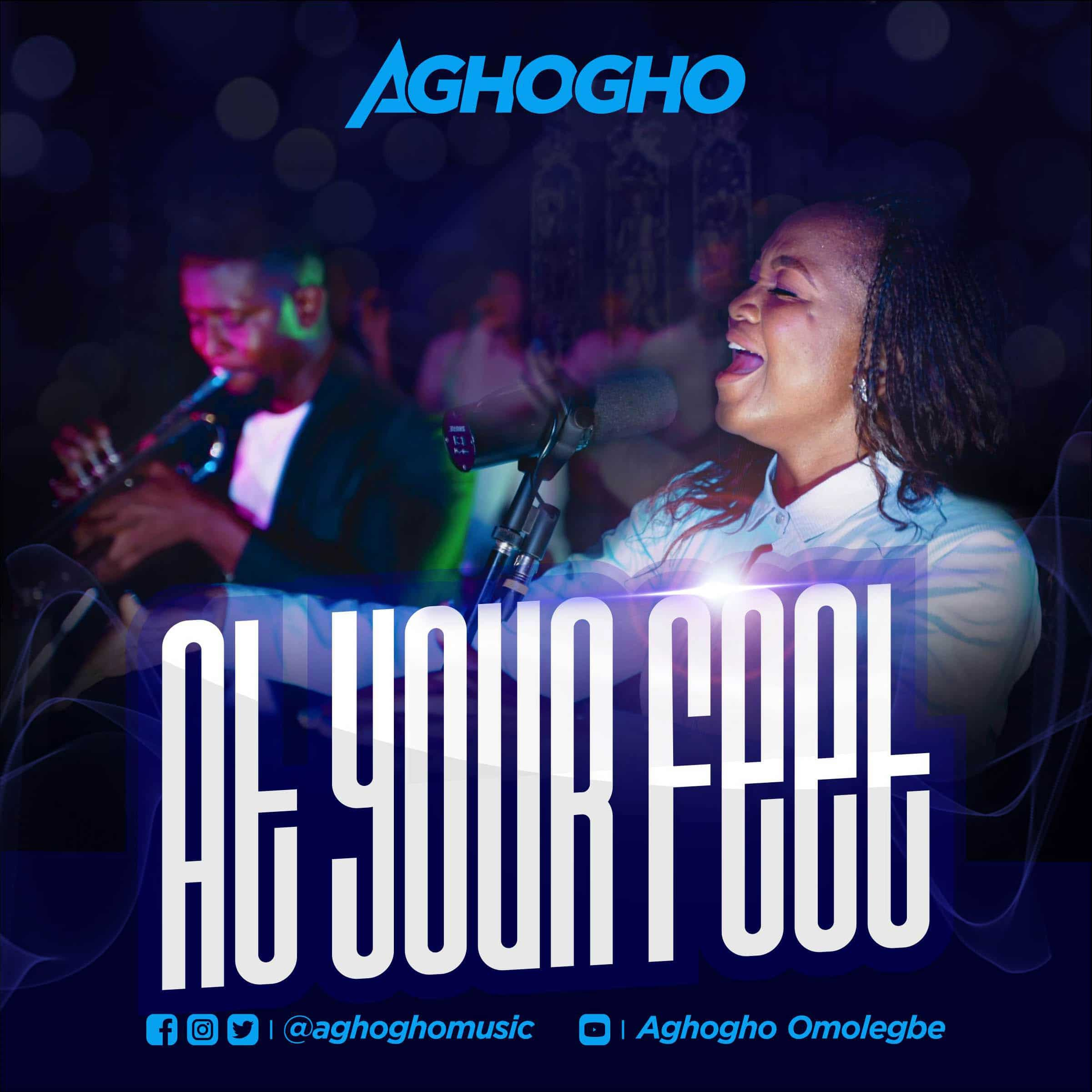 Aghogho - At Your Feet