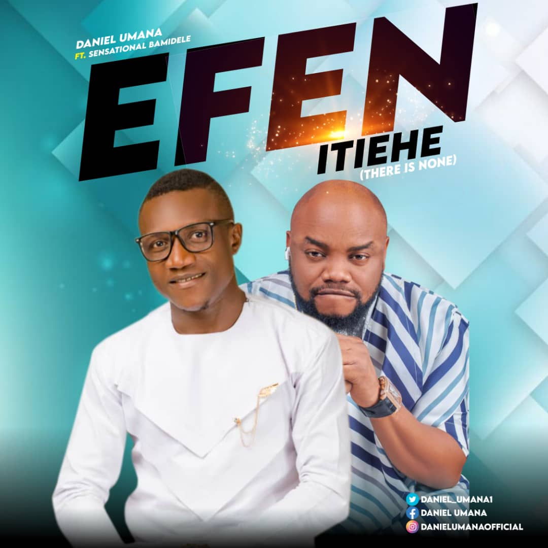 Download Daniel Umana Ft. Sensational Bamidele - Efen Etiehe