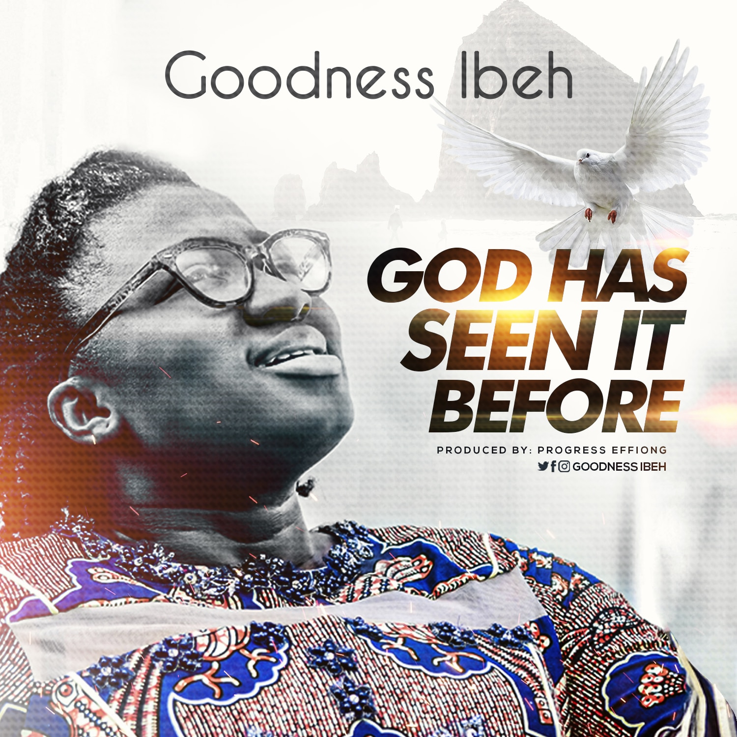 Goodness Ibeh - God Has Seen It Before