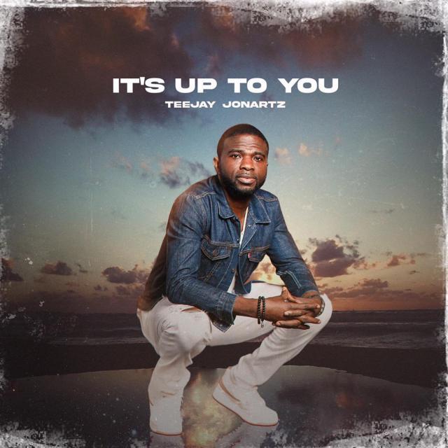 Teejay Jonartz - It's Up To You