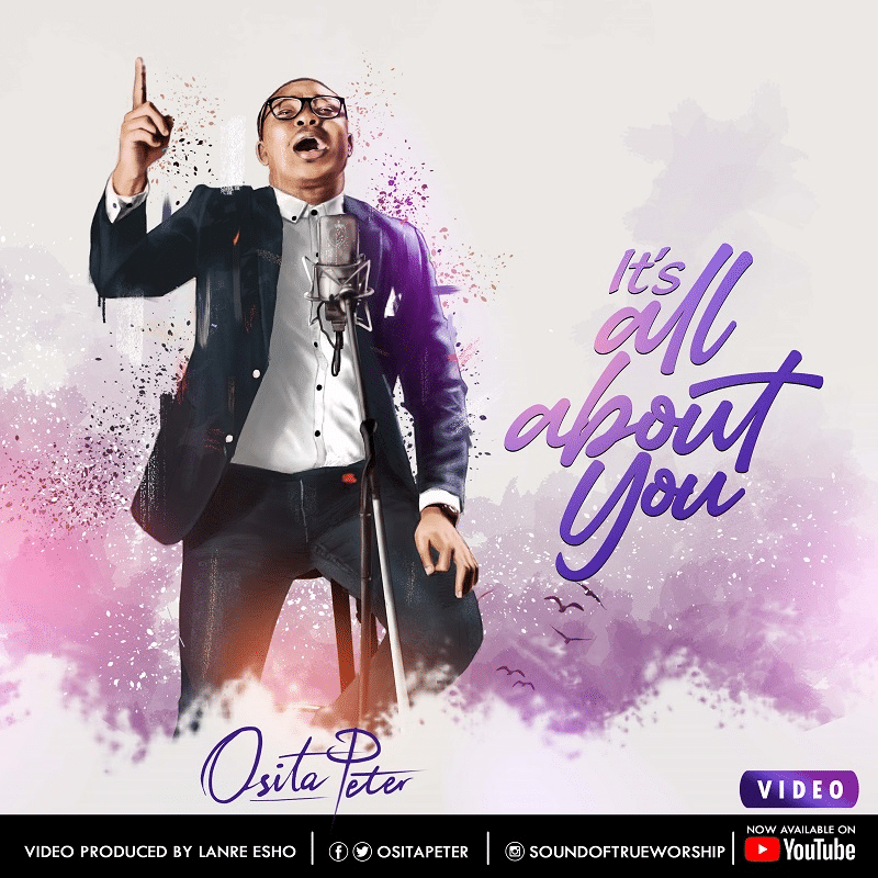 VIDEO Osita Peter - It's About You