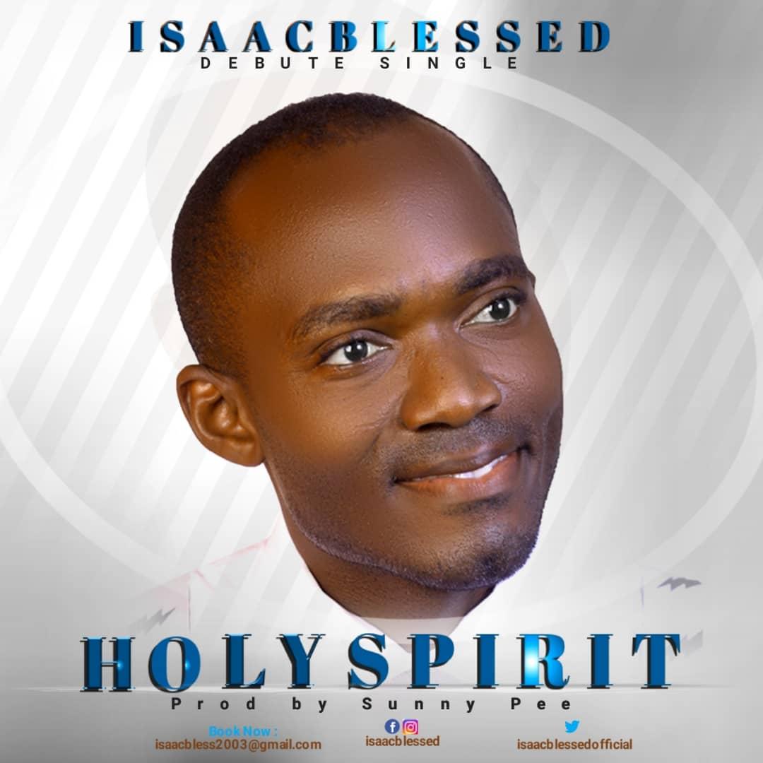 Isaacblessed Holy Spirit Lyrics